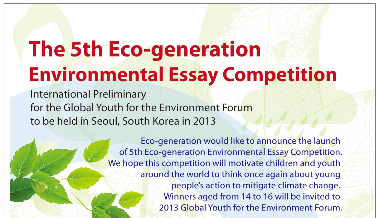 the th eco generation environmental essay competition notice  the 5th eco generation environmental essay competition international preliminary for the global youth for