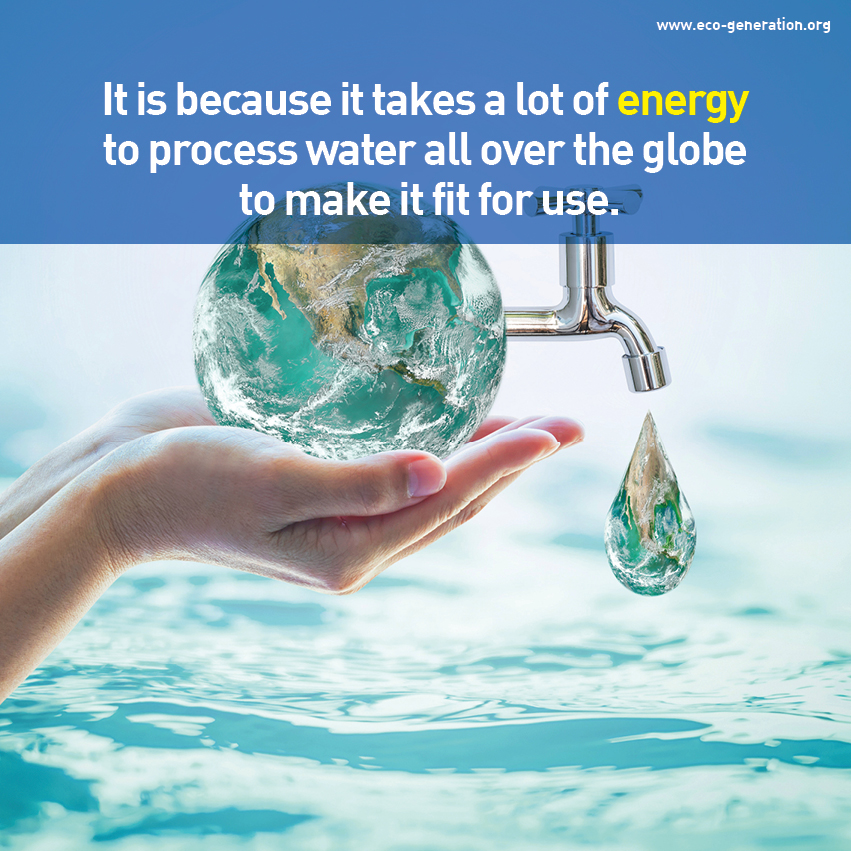 It is because it takes a lot of energy to process water all over the globe to make it fot for use.