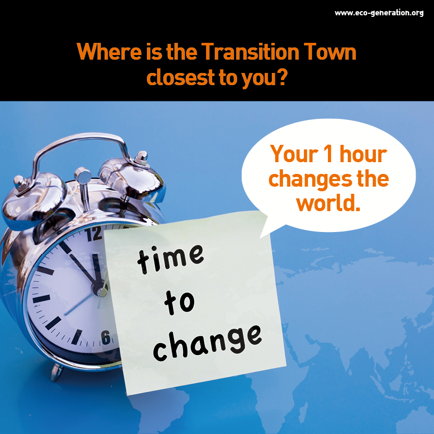 Where is the transition town closest to you? You 1 hour changes the world. Time to change.