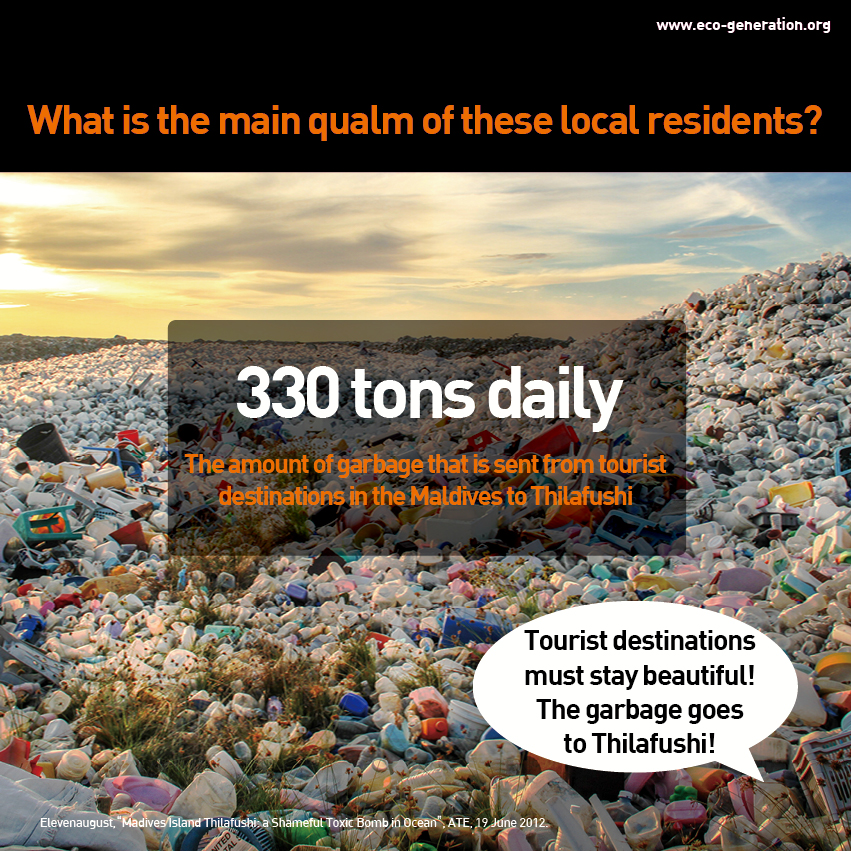 What is the main qualm of these local residents? 330 tons daily. The amount of garbage that is sent from tourist destinations in the Maldives to Thilafushi. Tourist destinations must stay beautiful! People say