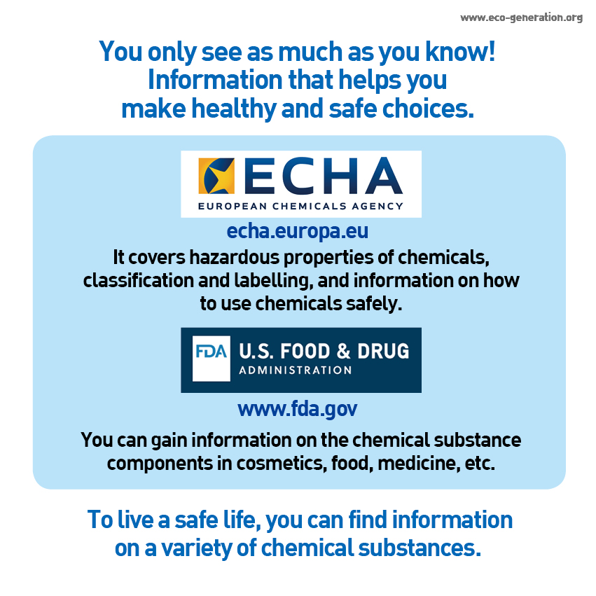 You only see as much as you know! Information that helps you make healthy and safe choices. To live a safe life, you can find information on a variety of chemical substances.