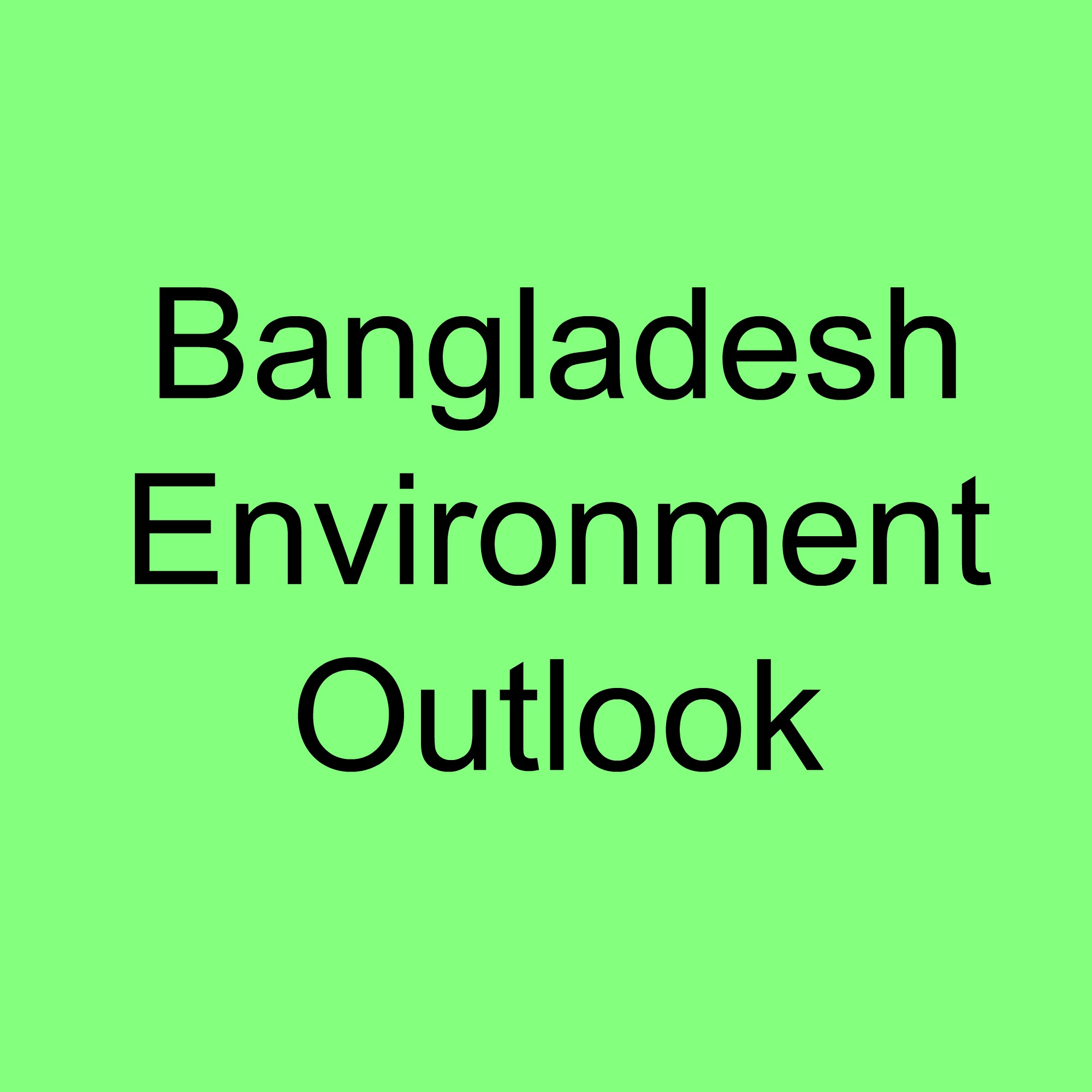 Bangladesh Environment Outlook