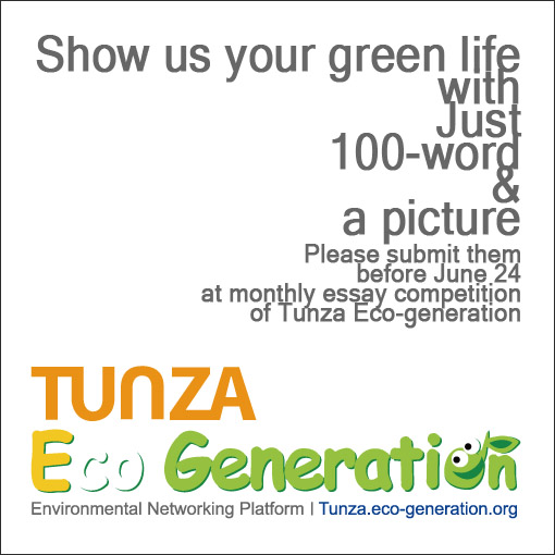 Show us your green life with just 100-word a picture - Please submit them before june 24 at monthly essay competition of tunza eco-generation